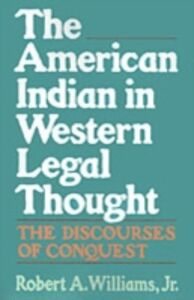 Ebook in inglese American Indian in Western Legal Thought: The Discourses of Conquest Williams, Robert A.