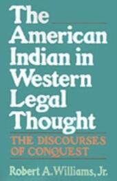 American Indian in Western Legal Thought: The Discourses of Conquest