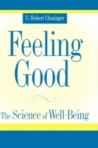 Ebook in inglese Feeling Good: The Science of Well-Being Cloninger, C. Robert