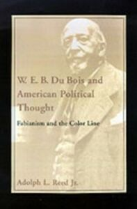 Ebook in inglese W. E. B. Du Bois and American Political Thought: Fabianism and the Color Line Reed, Adolph L.