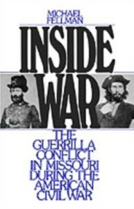 Ebook in inglese Inside War: The Guerrilla Conflict in Missouri During the American Civil War Fellman, Michael
