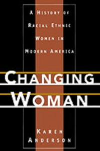 Ebook in inglese Changing Woman: A History of Racial Ethnic Women in Modern America Anderson, Karen