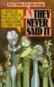 Ebook in inglese They Never Said It: A Book of Fake Quotes, Misquotes, and Misleading Attributions Boller, Paul F. , George, John