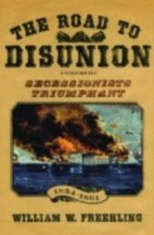 Road to Disunion, Volume II:Secessionists Triumphant Volume II: Secessionists Triumphant, 1854-1861