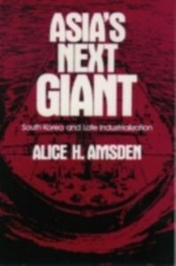 Ebook in inglese Asia's Next Giant: South Korea and Late Industrialization Amsden, Alice H.