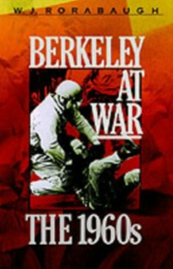 Ebook in inglese Berkeley at War: The 1960s Rorabaugh, W.J.