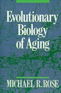 Ebook in inglese Evolutionary Biology of Aging Rose, Michael R.