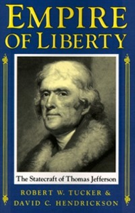 Ebook in inglese Empire of Liberty: The Statecraft of Thomas Jefferson Hendrickson, David C. , Tucker, Robert W.