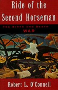 Ebook in inglese Ride of the Second Horseman: The Birth and Death of War O'Connell, Robert L.