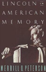Foto Cover di Lincoln in American Memory, Ebook inglese di Merrill D. Peterson, edito da Oxford University Press