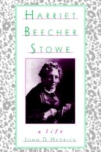 Ebook in inglese Harriet Beecher Stowe: A Life Hedrick, Joan D.