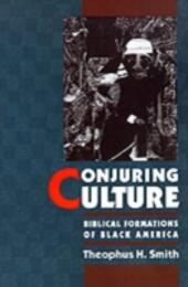 Conjuring Culture: Biblical Formations of Black America