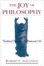 Joy of Philosophy: Thinking Thin versus the Passionate Life