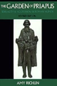 Foto Cover di Garden of Priapus: Sexuality and Aggression in Roman Humor, Ebook inglese di Amy Richlin, edito da Oxford University Press