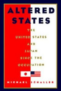 Foto Cover di Altered States: The United States and Japan since the Occupation, Ebook inglese di Michael Schaller, edito da Oxford University Press