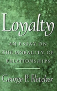 Ebook in inglese Loyalty: An Essay on the Morality of Relationships Fletcher, George P.