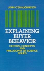 Explaining Buyer Behavior: Central Concepts and Philosophy of Science Issues