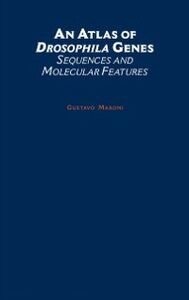 Ebook in inglese Atlas of Drosophila Genes: Sequences and Molecular Features Maroni, Gustavo