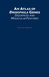 Ebook in inglese Atlas of Drosophila Genes: Sequences and Molecular Features Maroni, Gustavo