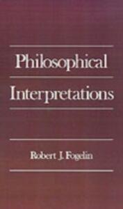 Foto Cover di Philosophical Interpretations, Ebook inglese di Robert J. Fogelin, edito da Oxford University Press