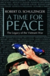 Ebook in inglese Time for Peace: The Legacy of the Vietnam War Schulzinger, Robert D.