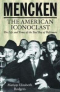Foto Cover di Mencken: The American Iconoclast, Ebook inglese di Marion Elizabeth Rodgers, edito da Oxford University Press