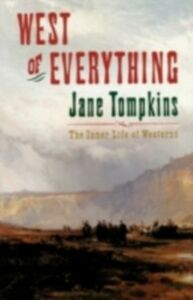Foto Cover di West of Everything: The Inner Life of Westerns, Ebook inglese di Jane Tompkins, edito da Oxford University Press