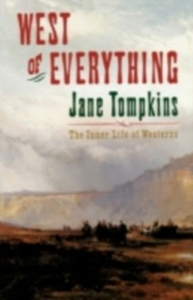 Ebook in inglese West of Everything: The Inner Life of Westerns Tompkins, Jane