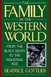 Family in the Western World from the Black Death to the Industrial Age
