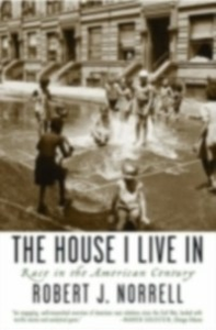 Ebook in inglese House I Live In Race in the American Century J, NORRELL ROBERT