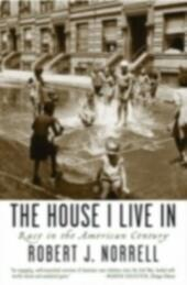 House I Live In Race in the American Century