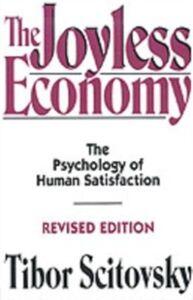 Ebook in inglese Joyless Economy: The Psychology of Human Satisfaction Scitovsky, Tibor