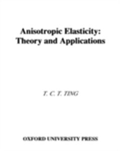 Ebook in inglese Anisotropic Elasticity: Theory and Applications Ting, Thomas C. T.