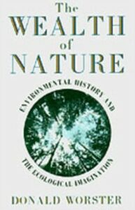 Ebook in inglese Wealth of Nature: Environmental History and the Ecological Imagination Worster, Donald