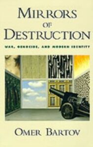 Ebook in inglese Mirrors of Destruction: War, Genocide, and Modern Identity Bartov, Omer