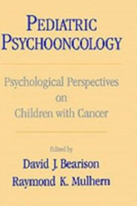 Ebook in inglese Pediatric Psychooncology: Psychological Perspectives on Children with Cancer