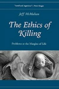 Ebook in inglese Ethics of Killing: Problems at the Margins of Life McMahan, Jeff