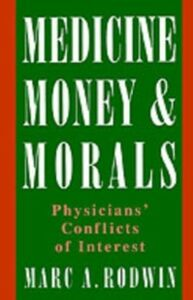 Foto Cover di Medicine, Money, and Morals: Physicians' Conflicts of Interest, Ebook inglese di Marc A. Rodwin, edito da Oxford University Press