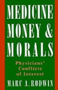 Ebook in inglese Medicine, Money, and Morals: Physicians' Conflicts of Interest Rodwin, Marc A.