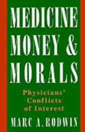 Medicine, Money, and Morals: Physicians'Conflicts of Interest