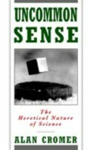 Ebook in inglese Uncommon Sense: The Heretical Nature of Science Cromer, Alan