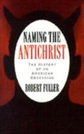 Naming the Antichrist: The History of an American Obsession