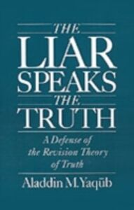 Ebook in inglese Liar Speaks the Truth: A Defense of the Revision Theory of Truth Yaqub, Aladdin M.