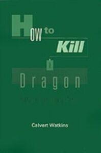 Ebook in inglese How to Kill a Dragon: Aspects of Indo-European Poetics Watkins, Calvert