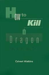 How to Kill a Dragon: Aspects of Indo-European Poetics