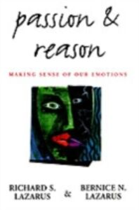 Ebook in inglese Passion and Reason: Making Sense of Our Emotions Lazarus, Bernice N. , Lazarus, Richard S.