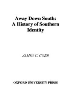 Ebook in inglese Away Down South: A History of Southern Identity Cobb, James C.