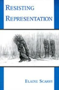 Ebook in inglese Resisting Representation Scarry, Elaine