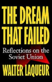 Dream that Failed: Reflections on the Soviet Union