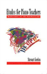 Ebook in inglese Etudes for Piano Teachers: Reflections on the Teacher's Art Gordon, Stewart